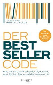 Der Bestseller-Code von Archer und Jockers ist eine sehr unterhaltsame Lektüre, vor allem für Literaturwissenschaftler und Autoren. #Literatur #Bestseller #lesen