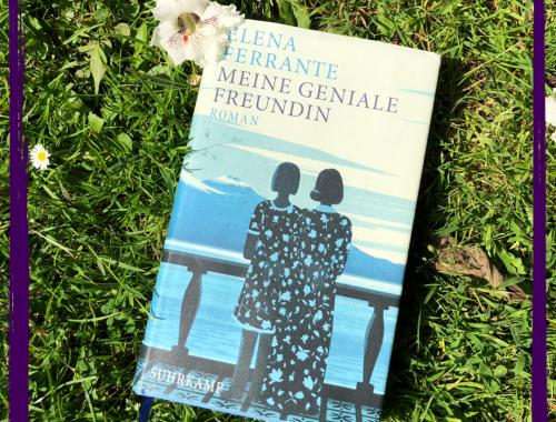 Elena Ferrantes neapolitanische Saga Teil 1: Meine geniale Freundin