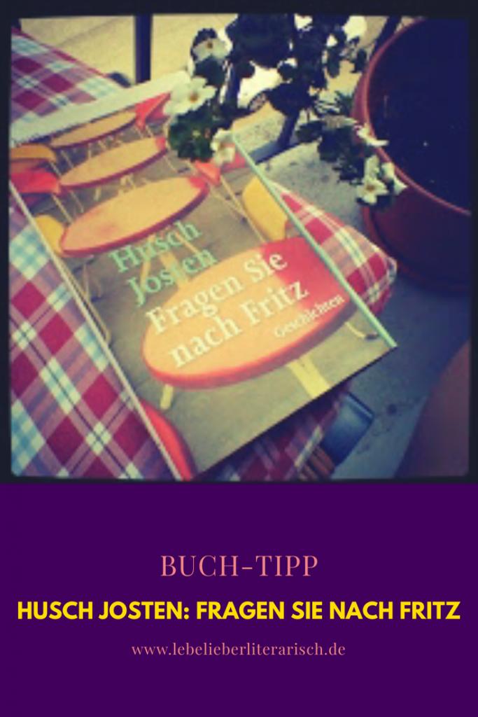 """Buch-Tipp für eine wunderbare kleine Anthologie: Husch Jostens """"Fragen Sie nach Fritz"""" - das perfekte Geschenk für liebe Freunde! #Bücher #Literatur #Buchtipp"""