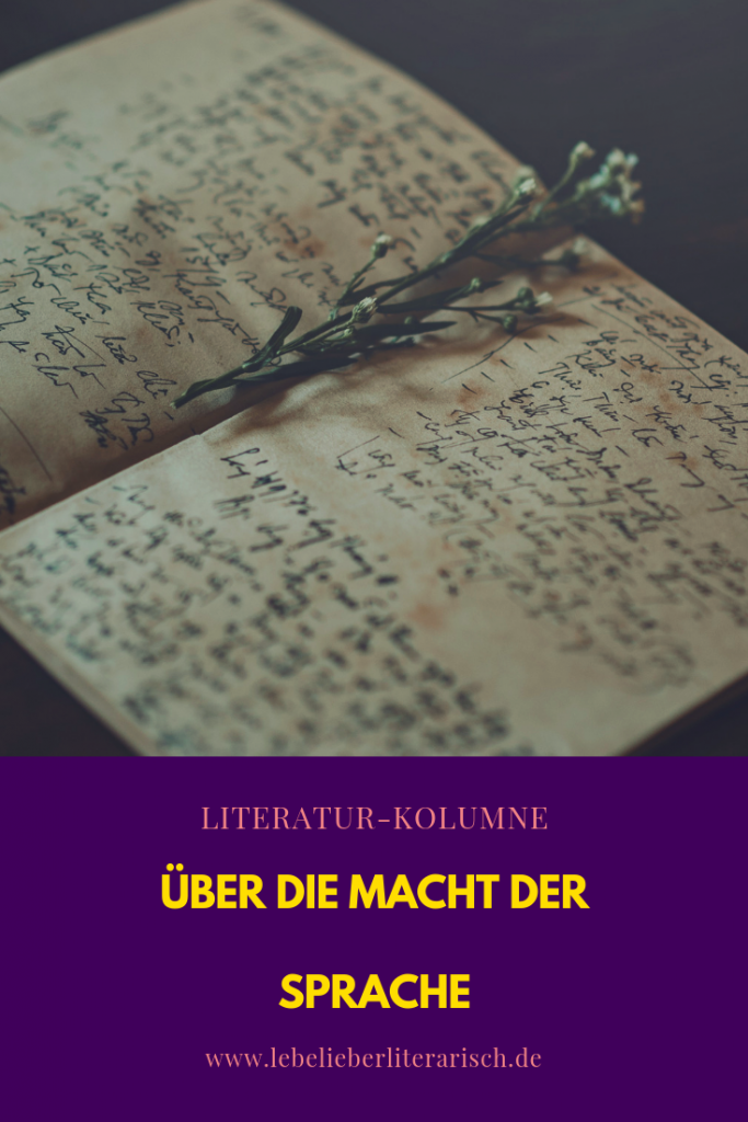 Sprachmacht zieht uns in ihren Bann, unabhängig vom Thema und den Figuren eines Buches, oder? Heute denke ich mit dir über dieses Phänomen nach. #Literatur #Sprache #lesen