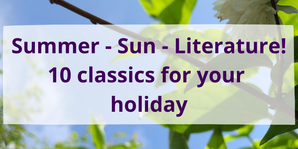 10 classics for your holiday - from funny to relaxing, exciting and interesting. #literature #reading #books
